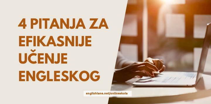 4 pitanja za efikasnije učenje engleskog