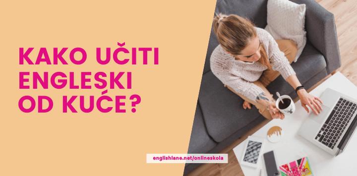 Kako da učiš engleski od kuće?