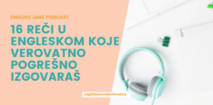 16 reči u engleskom koje verovatno pogrešno izgovaraš