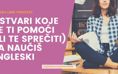 3 stvari koje će ti pomoći (ili te sprečiti) da naučiš engleski